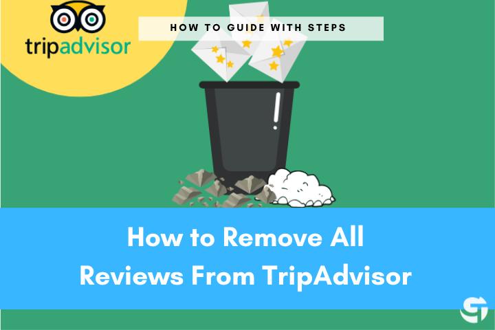 TripAdvisor All Review Removal