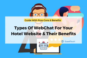 Types of WebChat For Your Hotel Website & their Benefits GuestTouch feature