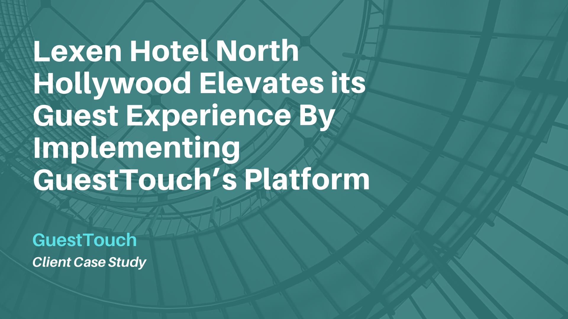 How Lexen Hotel North Hollywood Case Study Banner