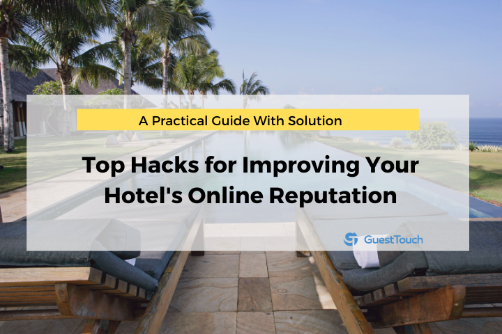 top hacks for improving your hotel's online reputation feature image